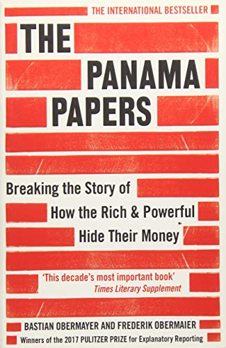 The Panama Papers: Breaking the Story of How the Rich and Powerful Hide Their Money por Bastian Obermayer
