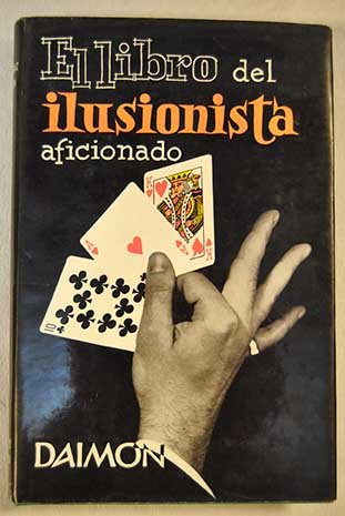 Portada del libro El libro del Ilusionista aficionado (Como hacer juegos de manos
