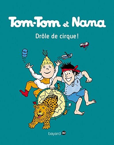 Tom-Tom et Nana, Tome 07: Drôle de cirque ! par Jacqueline Cohen