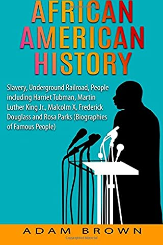 African American History: Slavery, Underground Railroad, People including Harriet Tubman, Martin Luther King Jr., Malcolm X, Frederick Douglass and Rosa Parks (Black History Month)