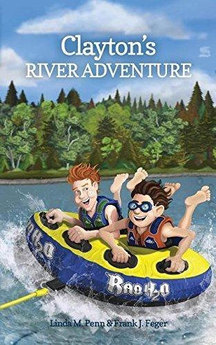 Clayton's River Adventure by Penn, Linda M., Feger, Frank J. (2014) Paperback