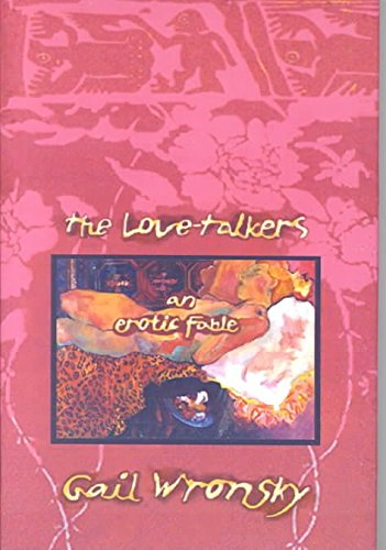 [(The Love-Talkers : An Erotic Fable)] [By (author) Gail Wronsky] published on (October, 2001)