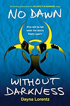 No Dawn without Darkness: No Safety In Numbers: Book 3 par [Lorentz, Dayna]