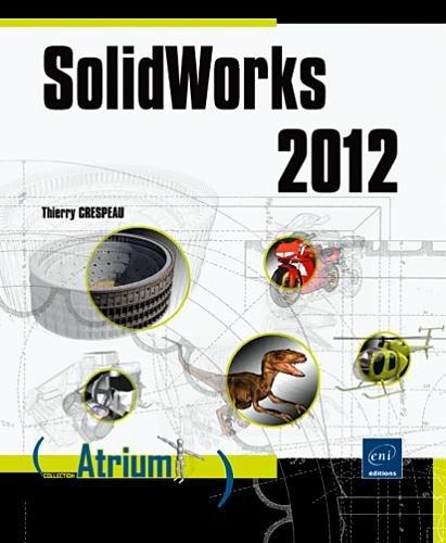 Solidworks 2012 par Thierry Crespeau