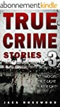 True Crime Stories Volume 3: 12 Shock...