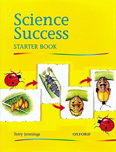 Science Success: Starter Level: Pupils' Book: Pupil's Book Starter level