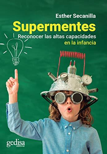 Supermentes: Reconocer las altas capacidades en la infancia (Parenting nº 110503)