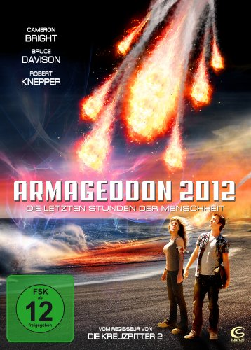 Armageddon 2012 - Die letzten Stunden der Menschheit