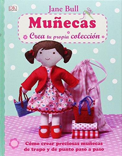 Muñecas. Crea Tu Propia Colección