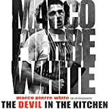 The Devil in the Kitchen: The Autobiography