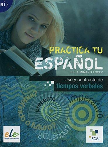 Uso y contrastes tiempos verbales: Practica tu español