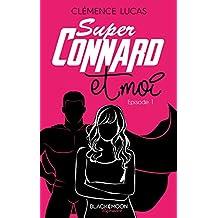 Super Connard et moi - Épisode 1 (French Edition)