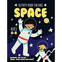 Space Activity Book for Kids Ages 4-8: Fun Art Workbook Games for Learning, Coloring, Dot to Dot, Mazes, Word Search, Spot the Difference, Puzzles and More