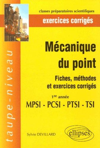 Mécaniques du point 1e année MPSI-PTSI-PCSI-TSI : Fiches, méthodes et exercices corrigés