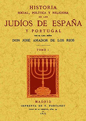 Historia social, política y religiosa de los judíos de España y Portugal (3 Tomos) por Jose Amador de los Rios