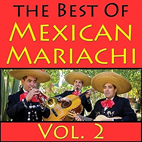 The Best Of Mexican Mariachi, Vol. 2