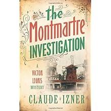 The Montmartre Investigation by Claude Izner (2008-11-09)