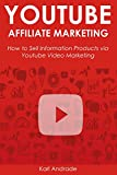 YOUTUBE AFFILIATE MARKETING: How to Sell Information Products via Youtube Video Marketing (The Make Money Online Series Book 2) (English Edition)