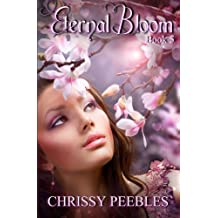 Eternal Bloom (The Ruby Ring Saga) by Chrissy Peebles (2013-09-06)