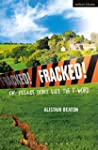 Fracked!: Or: Please Don't Use the F-...