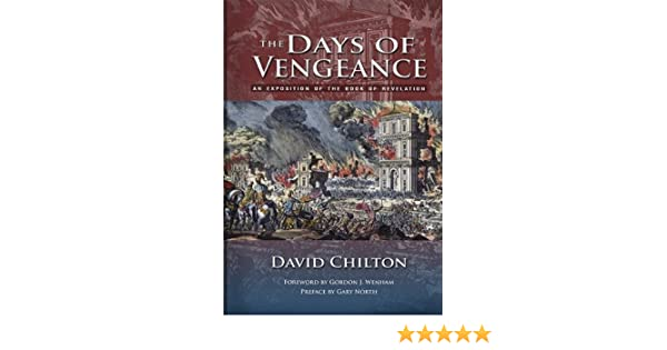 The Days of Vengeance : an Exposition of the Book of Revelation
