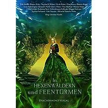 In Hexenwäldern und Feentürmen: Eine märchenhafte Anthologie