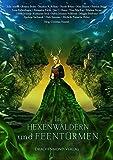 In Hexenwäldern und Feentürmen: Eine märchenhafte Anthologie - Christian Handel