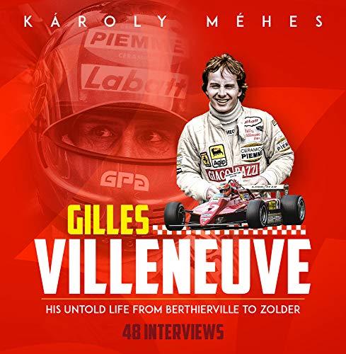 Villeneuve: His Untold Life from Berthierville to Zolder por Karoly Mehes