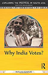 Why India Votes? (Exploring the Political in South Asia)