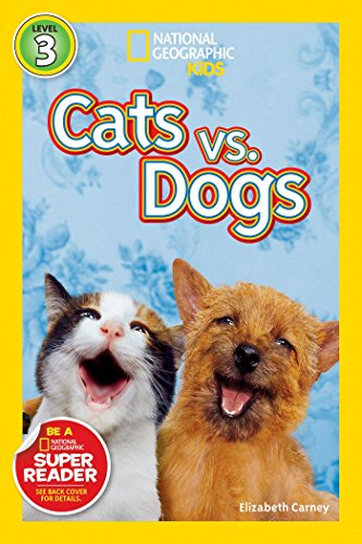 National Geographic Readers: Cats vs. Dogs (National Geographic Readers, Level 3)