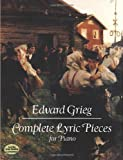 Edvard Grieg  Complete Lyric Pieces For Piano (Dover Music for Piano)