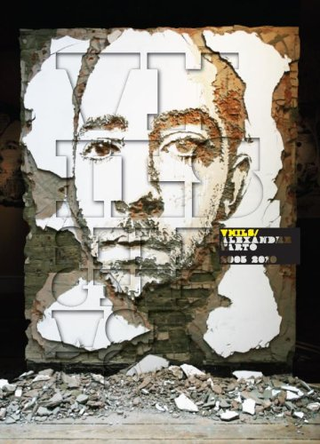 VHILS/ Alexandre Farto Selected Works 2005-2010