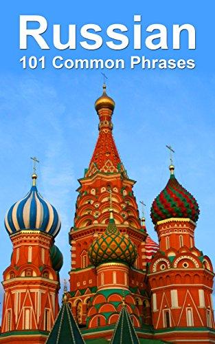 Russian: 101 Common Phrases (English Edition)