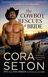 The Cowboy Rescues a Bride (Cowboys of Chance Creek) (Volume 7) by Cora Seton (2014-11-17)