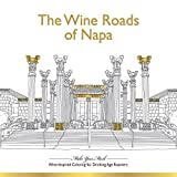 The Wine Roads of Napa Coloring Book: Wine-inspired Coloring Book for Drinking-Age Roamers