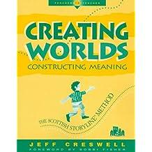 Creating Worlds, Constructing Meaning: The Scottish Storyline Method (Teacher to Teacher)