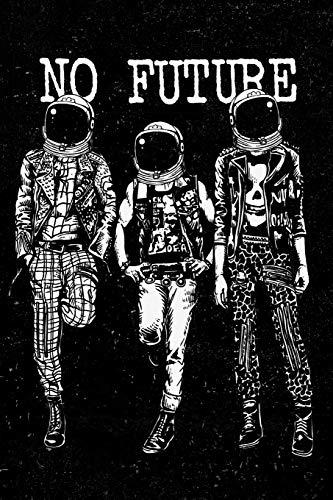 No Future: Punk Rock Journal Diary For Men, Women, Teen and Kids