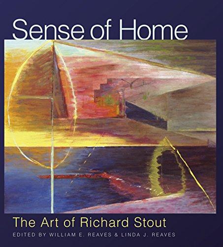Sense of Home: The Art of Richard Stout (Joe and Betty Moore Texas Art Series Book 19) (English Edition)