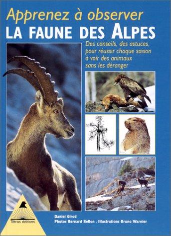 Apprenez à observer la faune des Alpes par D. Girod