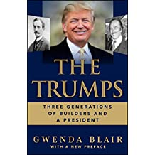 The Trumps: Three Generations of Builders and a Presidential Candidate (English Edition)