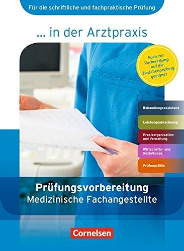 Medizinische Fachangestellte in der Arztpraxis 1.-3. Ausbildungsjahr. Prüfungsvorbereitung: Arbeitsbuch