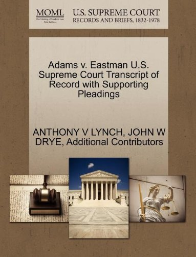 Adams v. Eastman U.S. Supreme Court Transcript of Record with Supporting Pleadings