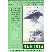 Heute heisst dieses Land Namibia: Erinnerungen an die Pionierzeit in Südwest-Afrika