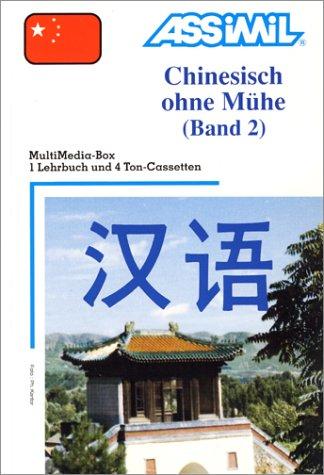 Chinesisch ohne Mühe : Band 2 (1 livre + coffret de 4 cassettes) (en allemand)