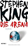 'Die Arena: Under the Dome' von 'Stephen King'