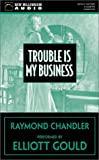 Title: Trouble is My Business