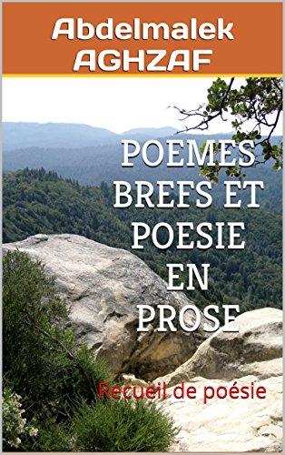 POEMES BREFS ET POESIE EN PROSE: Recueil de poésie