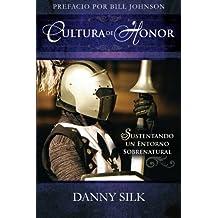 Cultura de Honor (Spanish Edition) by Danny Silk (2011-08-31)