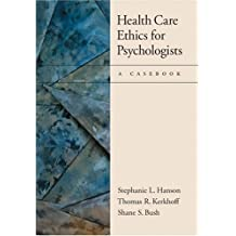 Health Care Ethics for Psychologists: A Casebook by Stephanie L Hanson (2004-11-11)