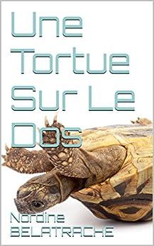 Une Tortue Sur Le Dos par [BELATRACHE, Noredine]